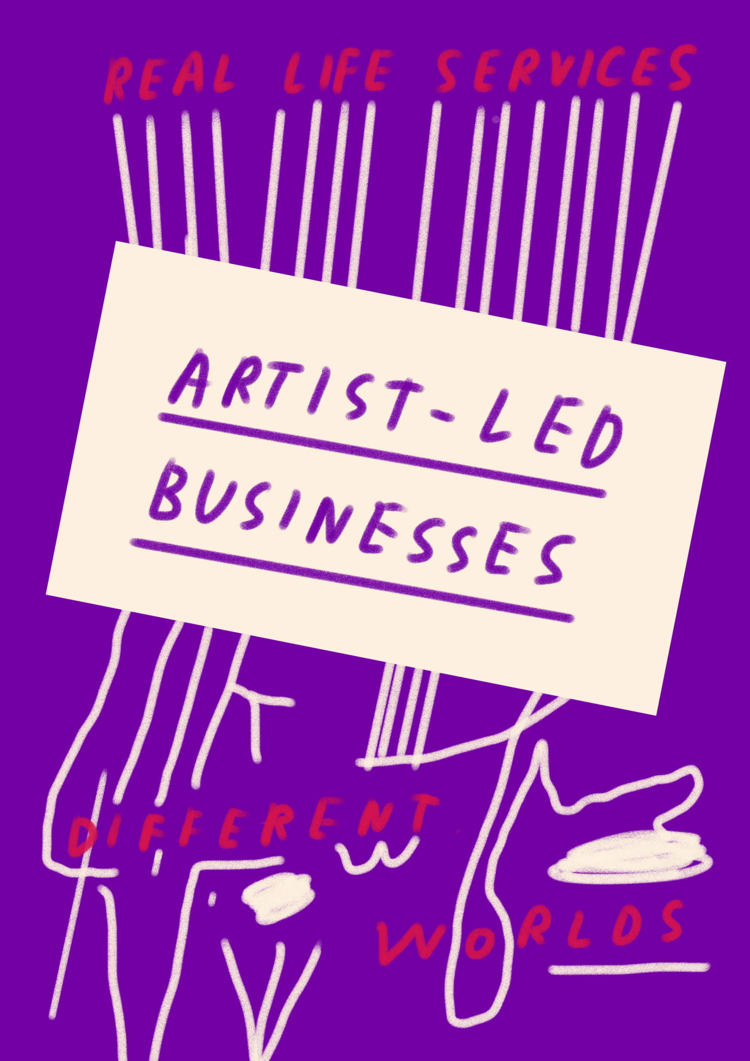 """Illustration that reads """"Real life services - Artist-led businesses - Different worlds"""""""